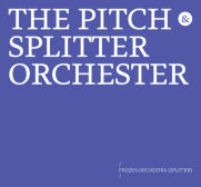 THE PITCH & SPLITTER ORCHESTER